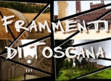 Frammenti di Toscana – Itinerari e idee per visitare la Toscana